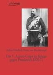 Das V. Armee-Corps im Kriege gegen Frankreich 1870-71
