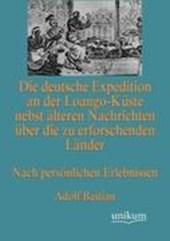 Die deutsche Expedition an der Loango-Küste nebst älteren Nachrichten über die zu erforschenden Länder