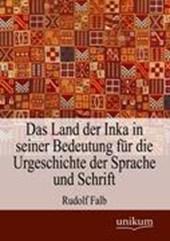 Das Land Der Inka in Seiner Bedeutung F r Die Urgeschichte Der Sprache Und Schrift