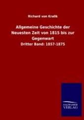 Allgemeine Geschichte der Neuesten Zeit von 1815 bis zur Gegenwart