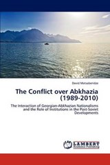 The Conflict over Abkhazia (1989-2010) | David Matsaberidze |