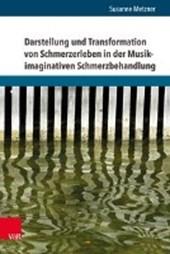 Darstellung und Transformation von Schmerzerleben in der Musik-imaginativen Schmerzbehandlung