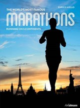 The World's Most Famous Marathons | Enrico Aiello |
