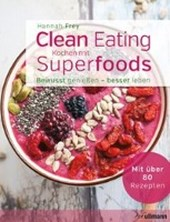 Clean Eating - Kochen mit Superfoods | Hannah Frey |