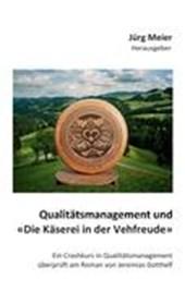 """Qualit Tsmanagement Und """"Die K Serei in Der Vehfreude"""""""