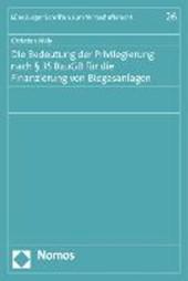 Die Bedeutung der Privilegierung nach § 35 BauGB für die Finanzierung von Biogasanlagen