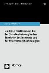 Die Rolle von Komitees bei der Standardsetzung in den Bereichen des Internets und der Informationstechnologien