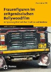 Frauenfiguren im zeitgenössischen Bollywoodfilm