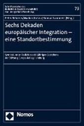 Sechs Dekaden europäischer Integration - eine Standortbestimmung