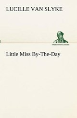 Little Miss By-The-Day | Lucille Van Slyke |