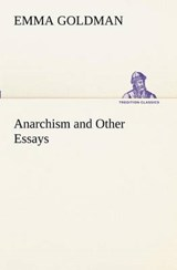 Anarchism and Other Essays | Emma Goldman |