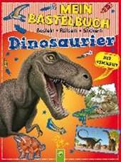Mein Bastelbuch Dinosaurier
