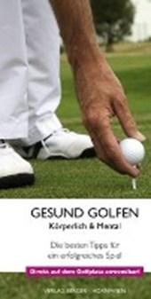 Gesund Golfen - Körperlich & Mental
