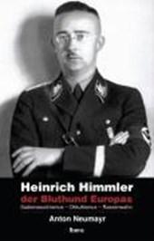 Heinrich Himmler - der Bluthund Europas