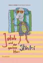 Jakob und der gewisse Herr Stinki