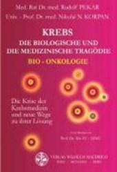 Krebs. Die biologische und die medizinische Tragödie