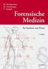Forensische Medizin für Studium und Praxis