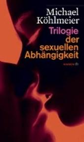 Trilogie der sexuellen Abhängigkeit