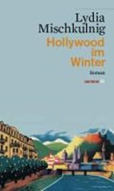 Hollywood im Winter | Lydia Mischkulnig |