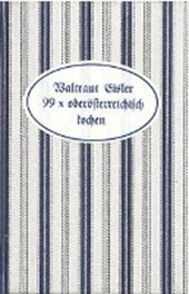 99 x oberösterreichisch kochen