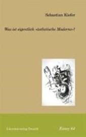 Was ist eigentlich »ästhetische Moderne«?