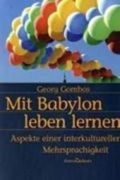 Mit Babylon leben lernen
