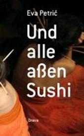 Und alle aßen Sushi