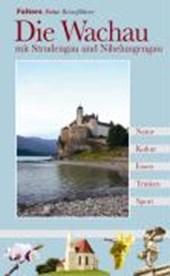 Die Wachau mit Strudengau und Nibelungengau