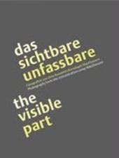 Das sichtbare unfassbare / The visible part