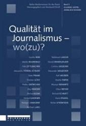 Qualität im Journalismus - wo(zu)?