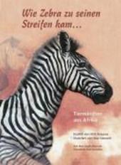 Wie Zebra zu seinen Streifen kam