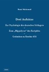 """Drei Aufsätze: Zur Psychologie des deutschen Schlagers / Zum """"Hippolytos"""" des Euripides / Gedanken zu Exodus"""