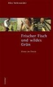 Frischer Fisch und wildes Grün - Essen im Tessin