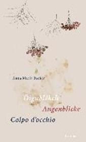 Öigublêkch / Augenblicke / Colpo d'occhio