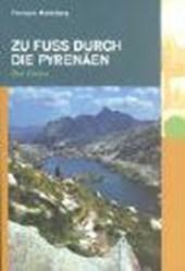 Zu Fuss durch die Pyrenäen. Der Osten