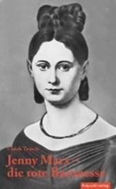 Jenny Marx - die rote Baronesse