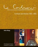 Le Corbusier. Furniture and Interiors 1905-1965 | Arthur Rüegg |