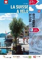 La Suisse à vélo volume 03 Route Nord-Sud