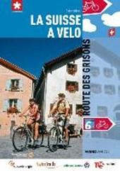La Suisse à vélo volume 06 Route des Grisons