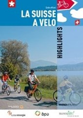 La Suisse à vélo. Highlights