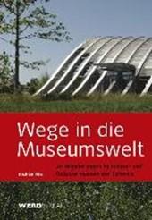 Wege in die Museumswelt