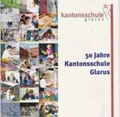 50 Jahre Kantonsschule Glarus