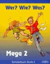 Wer? Wie? Was? Mega Stufe 2. Schülerbuch