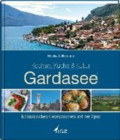 Gardasee - Kochen, Küche & Kultur