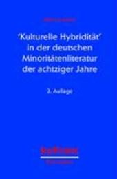 ' Kulturelle Hybridität' in der deutschen Minoritätenliteratur der achtziger Jahre