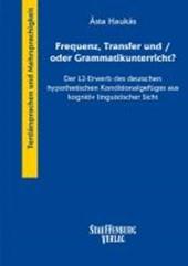 Frequenz, Transfer und/oder Grammatikunterricht?