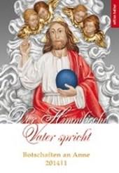 Botschaften an Anne 2014/1. Der Himmlische Vater spricht
