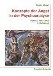 Konzepte der Angst in der Psychoanalyse 2. 1950-2000. 1 Halbbd