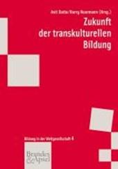 Zukunft der transkulturellen Bildung - Zukunft der Migration