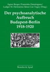 Der psychoanalytische Aufbruch Budapest-Berlin 1918-1920